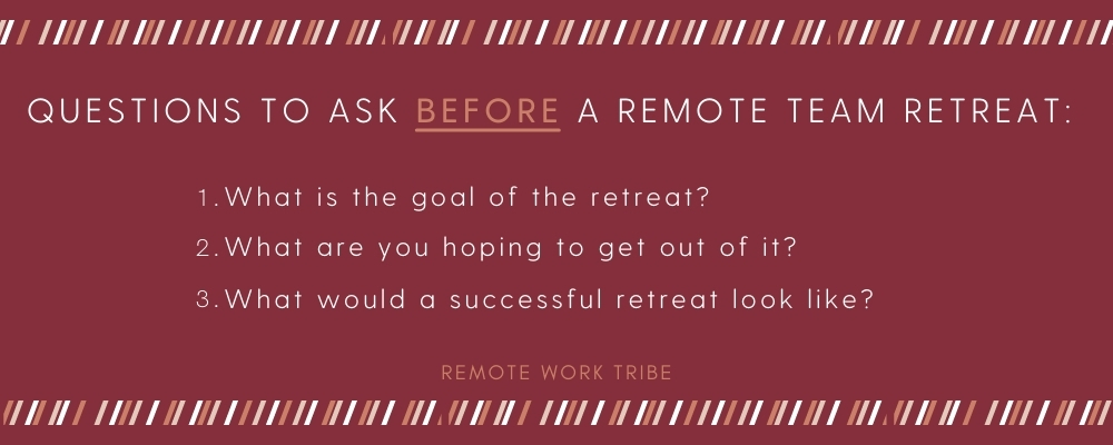 Questions to ask before a remote team retreat