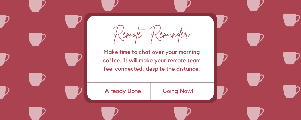 Remote reminder to engage in the morning